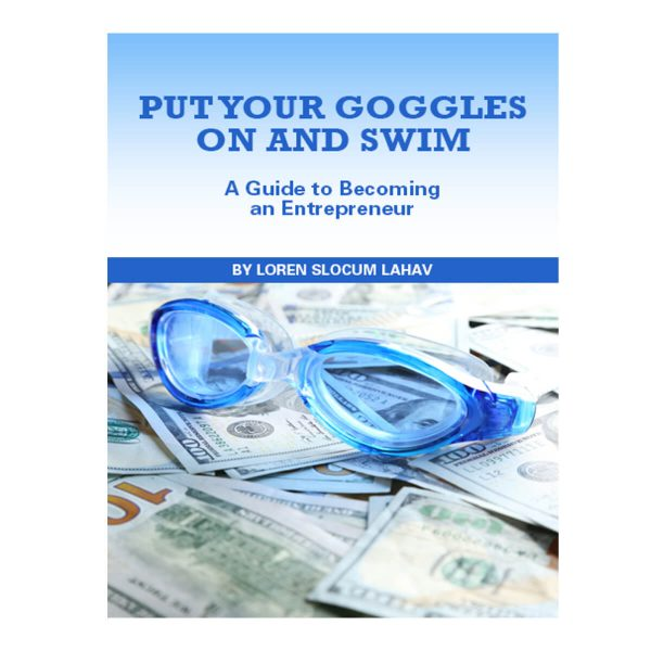 Put Your Goggles On and Swim - Loren Lahav | STAY TRUE CEO